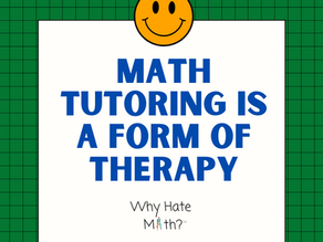 Math Tutoring is a Form of Therapy