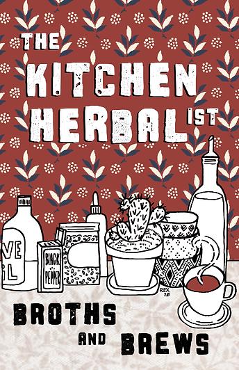 Broths & Brews Kitchen Herbal-ist Zine.png
