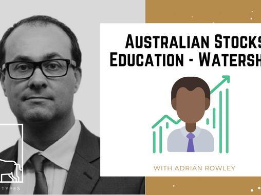 Podcast – Australian Stocks Education - Watershed