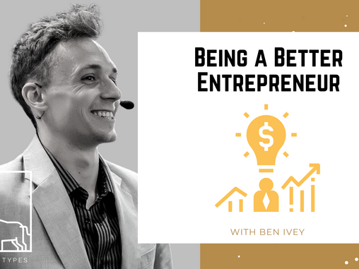 Podcast - Being a Better Entrepreneur