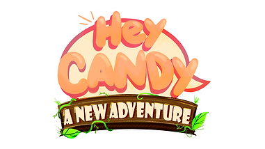 Hey CANDY a new Adventure