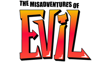 The misadventures of Evil