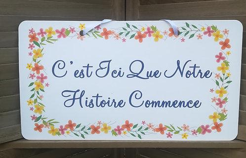 """Pancarte """"c'est ici que notre histoire..."""""""