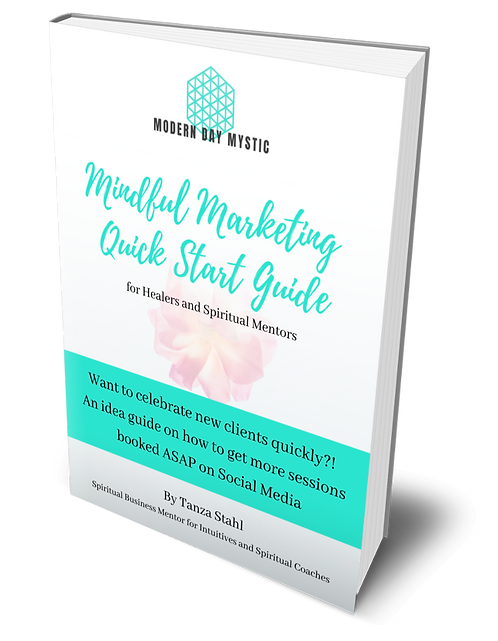 Mindful Marketing Quick Start Guide for Healers and Spiritual Mentors