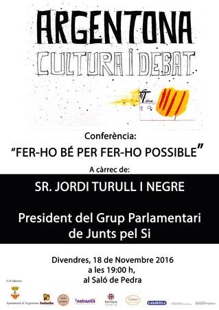 """Jordi Turull i Negre 18/11/2016 Conferència """"Fer-ho bé per fer-ho possible"""""""