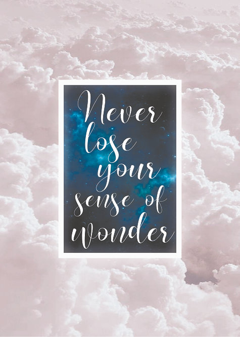 Never Lose Your Sense of Wonder