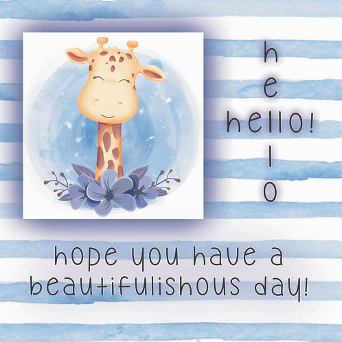 Hope you have a beautifulishous day!