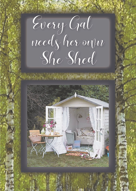 Every Gal Needs Her Own She Shed