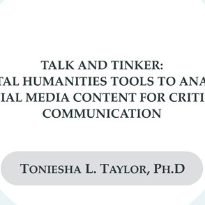 Talk and Tinker: Digital Humanities Tools to Analyze Social Media Content for Critical Communication