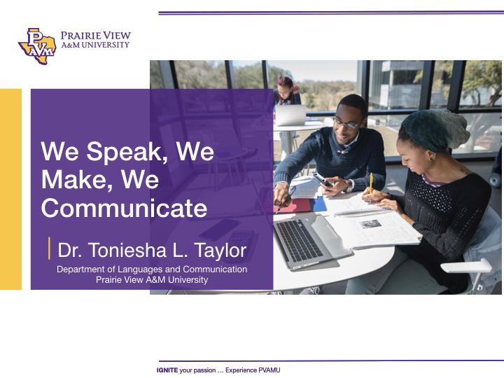 We Speak, We Make, We Communicate .001