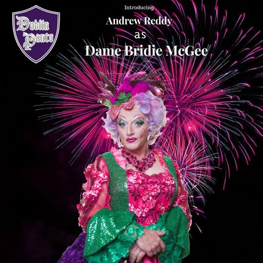 Andrew Reddy as Dame Bridie Mc Gee