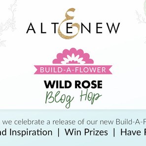Altenew Build-A-Flower: Wild Rose Release Blog Hop + Giveaway ($200 in total prizes)