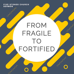 From Fragile to Fortified // Pastor Rich Kao