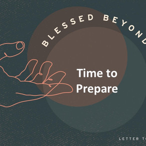 Time to Prepare - Blessed Beyond Measure // Special Speaker Ben Goodman