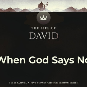When God Says No - The Life of David // Pastor Rich Kao