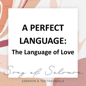 A Perfect Language: The Language of Love - Song of Solomon // Alex Pearson