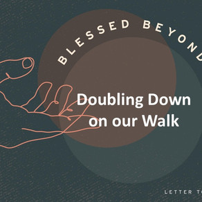 Doubling Down on our Walk - Blessed Beyond Measure // Pastor Rich Kao