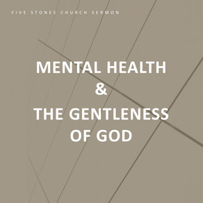 Mental Health & the Gentleness of God // Pastor Rich Kao