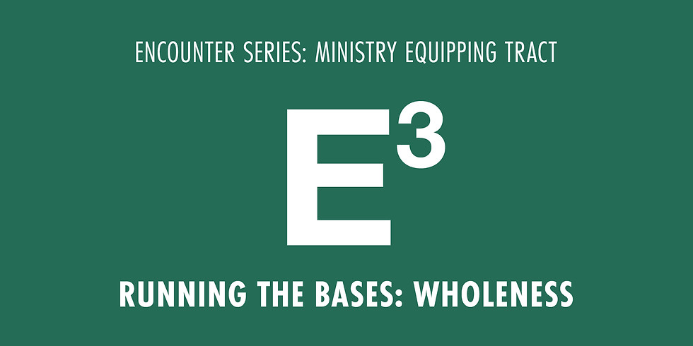 E3 - Running the Bases: Wholeness