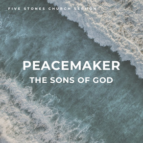 Peacemaker: The Sons of God // Pastor Jon Wong