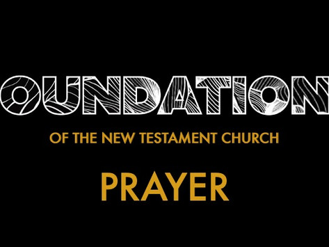Prayer - Foundations of the New Testament Church // Pastor Rich Kao