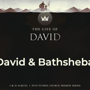 David & Bathsheba - The Life of David // Pastor Jon Wong