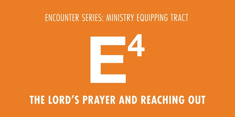 E4 - The Lord's Prayer & Reaching Out