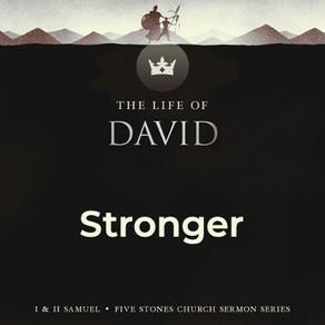 Stronger - The Life of David // Pastor Jon Wong