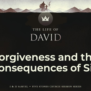 Forgiveness and the Consequences of Sin - The Life of David // Alex Pearson