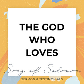 The God Who Loves - Song of Solomon // Pastor Jon Wong