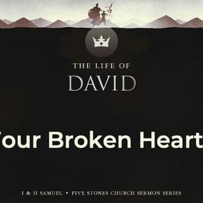 Four Broken Hearts - The Life of David // Pastor Rich Kao