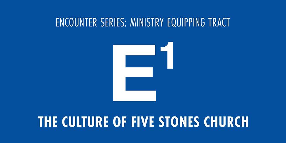 E1 - The Culture of Five Stones Church