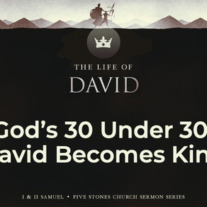 God's 30 Under 30: David Becomes King - The Life of David // Pastor Rich Kao