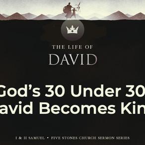 God's 30 Under 30: David Becomes King - The Life of David // Pastor Rich Kao