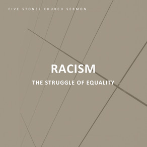 Racism - The Struggle of Equality // Pastor Jon Wong