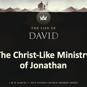The Christ-Like Ministry of Jonathan - The Life of David // Pastor Rich Kao