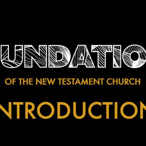 Introduction - Foundations of the New Testament Church // Pastor Jon Wong