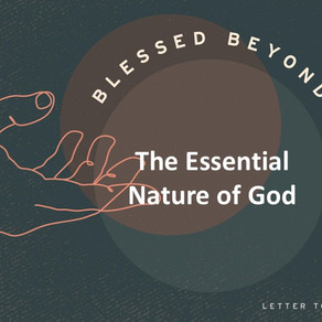 The Essential Nature of God - Blessed Beyond Measure // Pastor Rich Kao