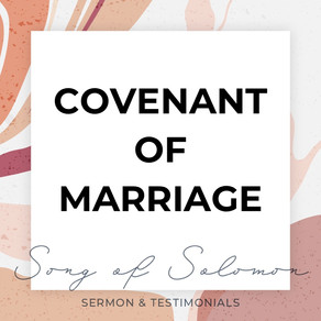 Covenant of Marriage - Song of Solomon // Pastor Jon Wong