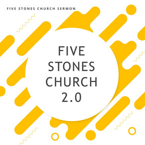 Five Stones Church 2.0 // Pastor Rich Kao
