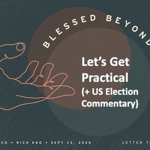 Let's Get Practical (+ US Election Commentary) - Blessed Beyond Measure // Pastor Rich Kao