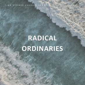 Radical Ordinaries // Pastor Jon Wong