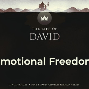 Emotional Freedom - The Life of David // Pastor Rich Kao