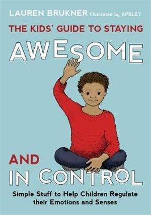 the-kids-guide-to-staying-awesome-and-in