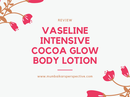 Vaseline Intensive Cocoa Glow Body Lotion Review