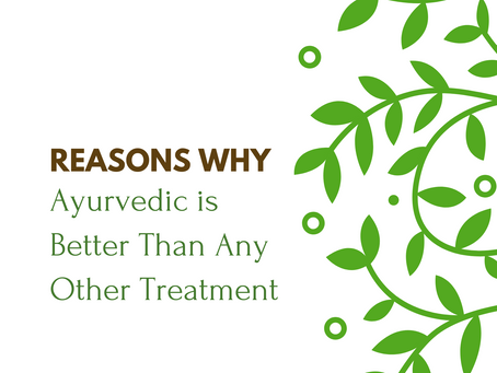 Reasons Why Ayurvedic is Better than Any Other Treatment