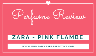 Review - Zara Pink Flambé Perfume