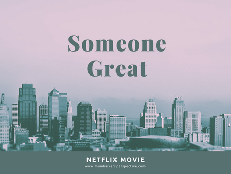 Someone Great - Movie Review