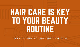 Hair Care is Key to Your Beauty Routine