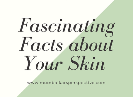 Fascinating Facts About Your Skin